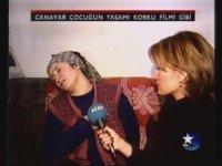 Canavar Çocuğun Yaşamı Star TV (1999)