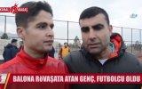 Balona Rövaşata Atan Gencin Futbolcu Olması