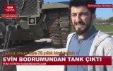 Evinin Bodrumunda Tank Çıkan Adam  Röportaj Adam