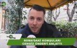 Roma'daki Komşularının Cengiz Ünder'i Anlatması