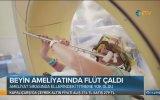 Müzisyen Kadının Beyin Ameliyatında Flüt Çalması
