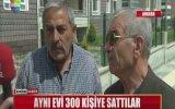 Aynı Evi 300 Kişiye Satmak  Ankara