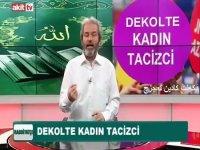 Dekolte Giyen Kadın Tacizcidir - Akit Tv