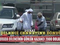 Dubai'deki Günlük 2000 Dolar Kazanan Dilenciler