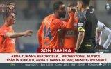Arda Turan'a 16 Maç Men Cezası Verilmesi