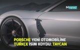 Porsche'nin Yeni Otomobiline Türkçe İsim Koyması  Taycan