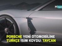 Porsche'nin Yeni Otomobiline Türkçe İsim Koyması - Taycan