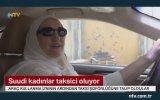 Suudi Kadınların Taksi Şoförlüğü Yapmaya Başlaması