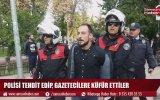 Üstünde Tabanca Çıkan Gençlerin Polisi Tehdit Etmesi