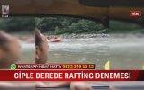 Ciple Derede Rafting Denemesi  Rize