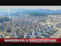 Mahkemeden Burj Al Babas İçin İflas Kararı