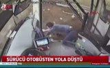 Kaza Anında Otobüsten Fırlayan Şoför