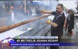 40 Metrelik Adana Kebap Yapmak