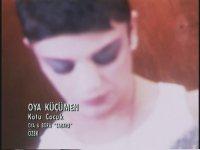 Oya Küçümen - Kötü Çocuk (1994)