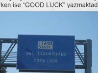 Gürcistan'dan Türkiye'ye Girerken Tabelada Good Luck Yazması
