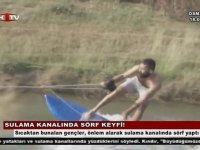Sulama Kanalında Sörf Yapan Osmaniyeli Gençler