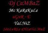 dj cambaz feat mc karakule&ugur -e&yalnız - sözler