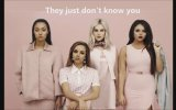 They Just Don't Know You Little Mix (Salute)
