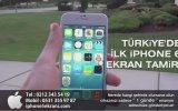 iPhone 6 Plus Ekran Tamiri Türkiye'de İlk Defa!