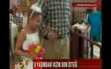 9 yaşındaki kızın son istegi