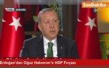Erdoğan'dan Oğuz Haksever'e HDP Fırçası