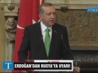 Cumhurbaşkanı Erdoğan'ın Rusya'yı Uyarması