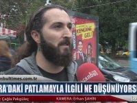 Ankara'daki Patlamayla İlgili Ne Düşünüyorsunuz?