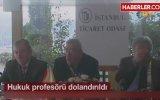 4.5 Milyon Lirasını Telefon Dolandırıcılarına Kaptıran Hukuk Profesörü