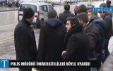 Polis Müdürünün Üniversite Öğrencilerini Fırçalaması