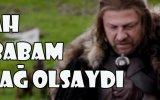 Jon Snow'dan Yürekleri Parçalayan Bir Türkü Ah Babam Sağ Olsaydı