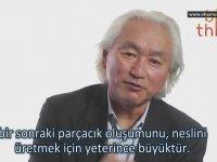Michio Kaku Evrendeki Toplam Enerji Miktarı Sıfırdır