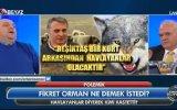 Ahmet Çakar  Fikret Orman Arkamdan Ana Avrat Küfür Etmesin
