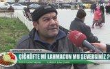 Çiğköfte mi Lahmacun mu Seversiniz  Sokak Röportajı