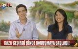 Kaza Geçirince Ana Dili Unutup Çince Konuşmak