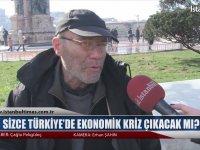 Sizce Türkiye'de Ekonomik Kriz Çıkacak mı? - Sokak Röportajı