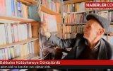 Bakkal Dükkanını Kütüphaneye Çeviren Emmi  Abdülkadir Doğan