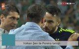 Volkan Şen'in Pereira ile Tartışması