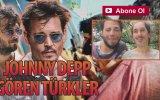 Johnny Depp Gören Türkler  Hayrettin