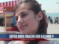 Süper Kupa Finalini Kim Kazanır? - Sokak Röportajı