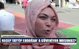 Recep Tayyip Erdoğan' a Güveniyor musunuz  Sokak Röportajı