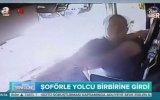Otobüse Binemeyen Gencin Şoföre E. Honda Gibi Saldırması