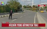 Hiçbir Yere Gitmeyen Yol  İstanbul