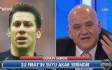 Ahmet Çakar  Fırat, En Büyük Yanlışı Doğmakla Yaptın