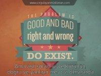 Bir Tanrı Kanıtlaması: Ahlak Delili - Tanrısız Ahlak Neden Olamaz?