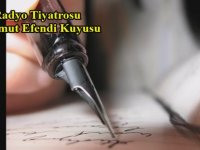Radyo Tiyatrosu - Mahmut Efendi Kuyusu (59 dk)