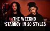 20 Farklı Tarzda Dokunuşla The Weeknd'in Starboy Şarkısı