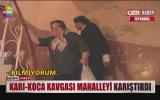 Ters Köşeye Yatıran Karı Koca Kavgası  İstanbul