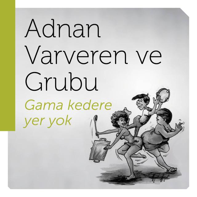 Adnan Varveren ve Grubu