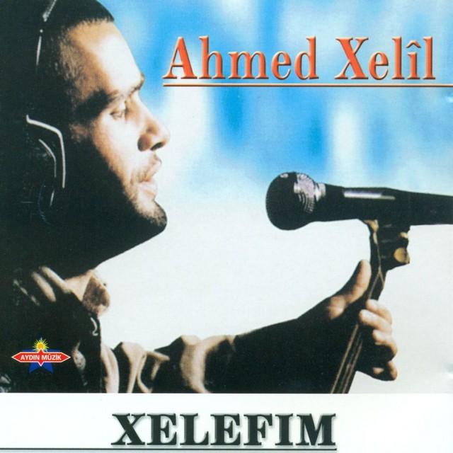 Ahmed Xelil Şarkıları