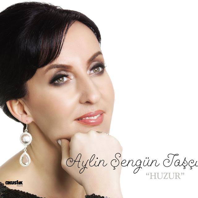 Aylin Şengün Taşçı Şarkıları